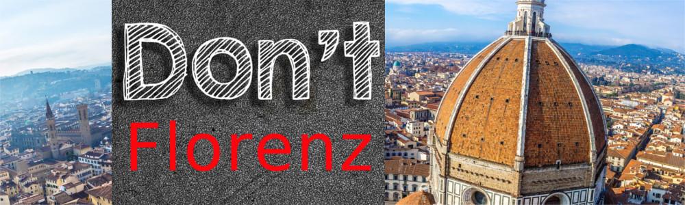 Das solltest du in Florenz nie tun