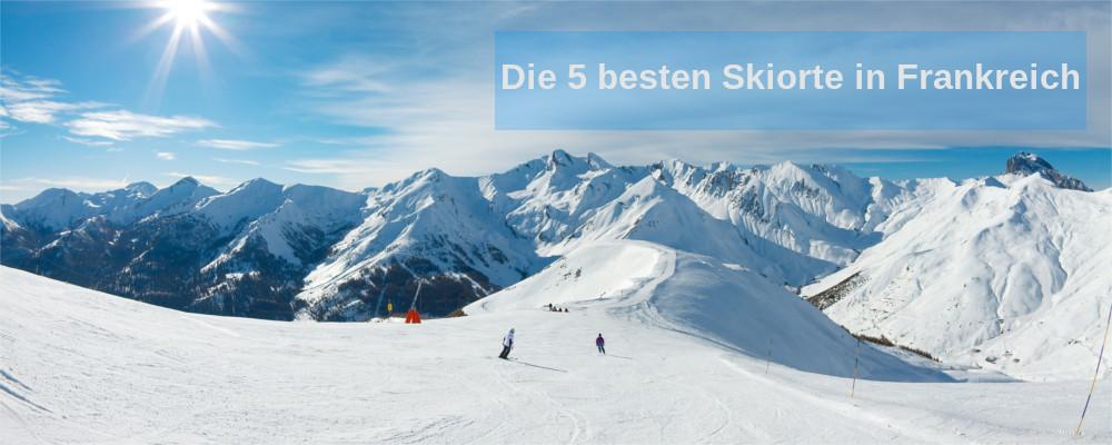 Top 5 Skiorte in Frankreich